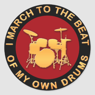 I March To The Beat of My Own Drums Classic Round Sticker
