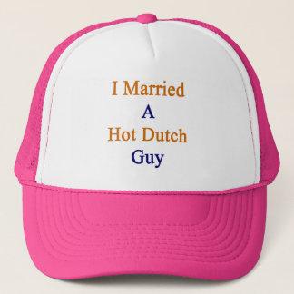 I Married A Hot Dutch Guy Trucker Hat
