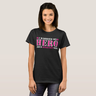 I Married Hero Proud Hygienist Wife T-Shirt