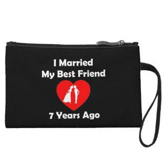 I Married My Best Friend 7 Years Ago Wristlet Purse