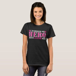I Married My Hero Proud Janitor Wife T-Shirt