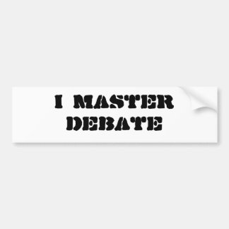 I Master Debate Bumper Sticker