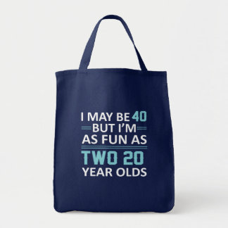 I May 40 Year Old But As Fun As Two 20 Tote Bag