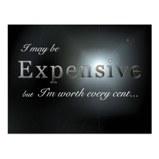 """I may be expensive"" slogan postcard"