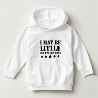 I May Be Little But I'm The Boss Hoodie