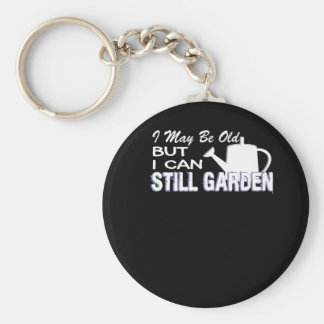I May Be Old But I Can Still Gardening Keychain