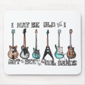 I may be old but I got to see all the cool bands Mouse Pad