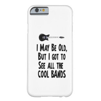 I may be old, cool bands! barely there iPhone 6 case