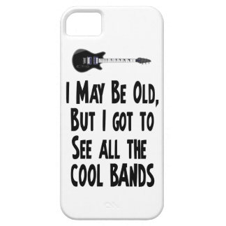 I may be old, cool bands! case for the iPhone 5