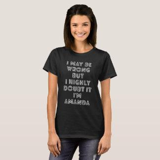 I may be wrong but I highly doubt it I'm Amanda T-Shirt