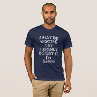 I may be wrong but I highly doubt it I'm David T-Shirt