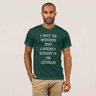 I may be wrong but I highly doubt it I'm Jordan T-Shirt