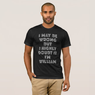 I may be wrong but I highly doubt it I'm William T-Shirt