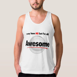 I may have MS, but I'm still Awesome Tank Top