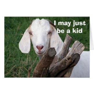 I MAY JUST BE A KID-HAPPY BIRTHDAY CARD