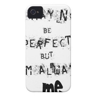 I may not be perfect but always me Case-Mate iPhone 4 cases