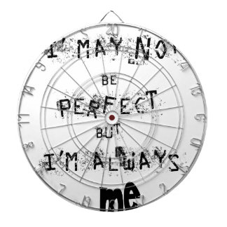 I may not be perfect but always me dartboard