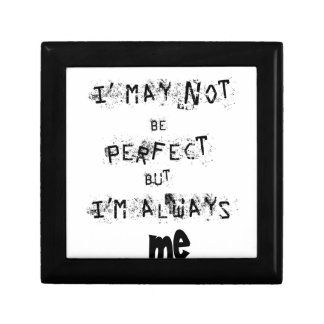 I may not be perfect but always me gift box