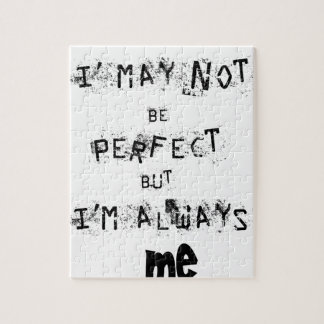 I may not be perfect but always me jigsaw puzzle