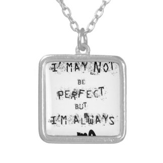 I may not be perfect but always me silver plated necklace