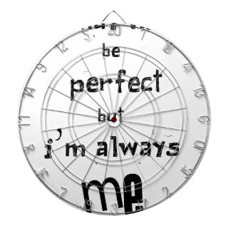 i may not be perfect but  i'm always me dartboard