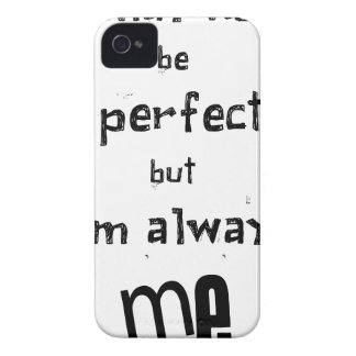 i may not be perfect but  i'm always me iPhone 4 Case-Mate cases