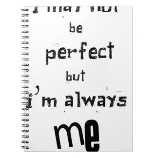 i may not be perfect but  i'm always me notebook