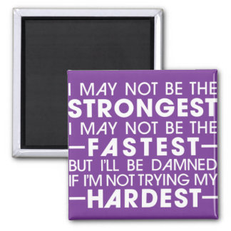 I may not be the strongest magnet
