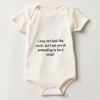 I may not look like much, but I am pro at prete... Baby Bodysuit
