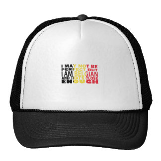 I Mayo Not Be Perfect But I a.m. Belgian Trucker Hat
