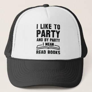 I Mean Read Books Trucker Hat