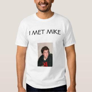I MET MIKE TSHIRTS