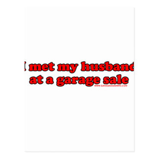 I Met My Husband At A Garage Sale T Postcard