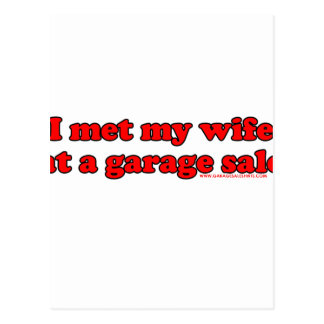 I Met My Wife At A Garage Sale T Postcard