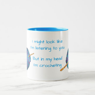 I might look like I'm listening to you ... crochet Two-Tone Coffee Mug