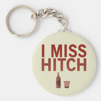 I Miss Hitch Key Chains