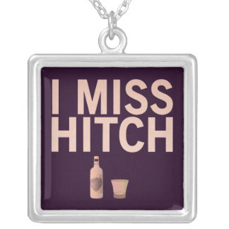 I Miss Hitch (light on dark) Customizable Necklace