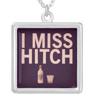 I Miss Hitch (light on dark) Customizable Necklace