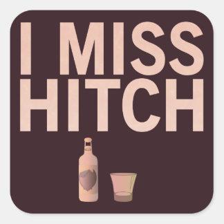 I Miss Hitch (light on dark) Stickers