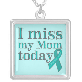 I Miss My Mom Today (Ovarian Cancer) Square Pendant Necklace