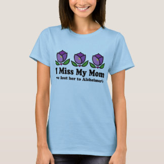 I Miss My Mom Womens Alzheimer's T-shirt