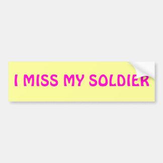 I MISS MY SOLDIER BUMPER STICKER