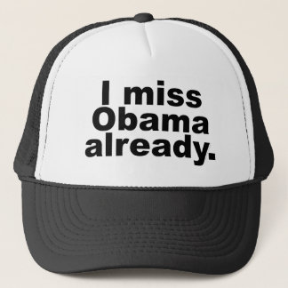 I Miss Obama Already (Light Apparel) Trucker Hat