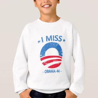 I Miss Obama Sweatshirt