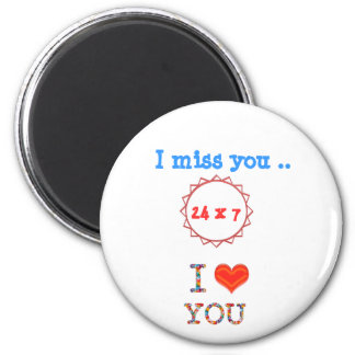 I miss YOU - A gift of expression n impact of love Magnet