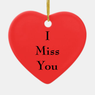 I Miss You Ceramic Ornament