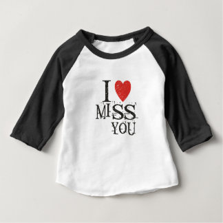 I miss you, love baby T-Shirt
