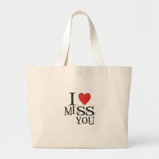 I miss you, love large tote bag