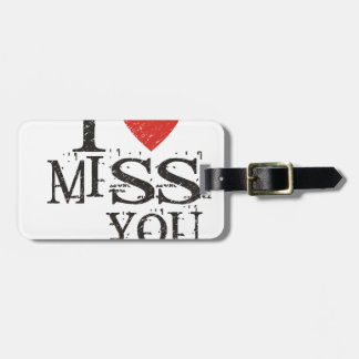 I miss you, love luggage tag