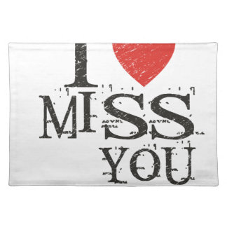 I miss you, love placemat